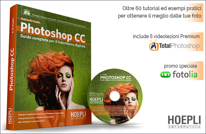 Photoshop CC - Guida completa per il fotoritocco digitale - Aut. Bettina Di Virgilio - Hoepli - Photoshop - Adobe - Manuale - handbook